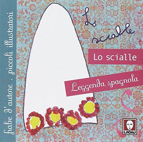 9788867080083: Lo scialle. Leggenda spagnola. Ediz. illustrata