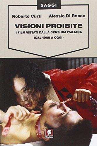 9788867083121: Visioni proibite. I film vietati dalla censura italiana (dal 1969 a oggi)