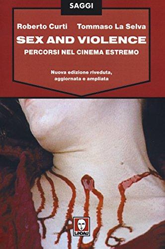 9788867083695: Sex and violence. Percorsi nel cinema estremo