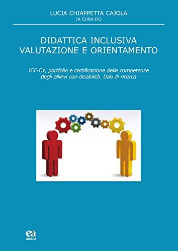 Didattica inclusiva valutazione e orientamento. ICF-CY, portfolio: Lucia Chiappetta Cajola