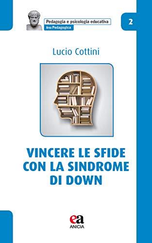 9788867094073: Vincere le sfide con la Sindrome di Down