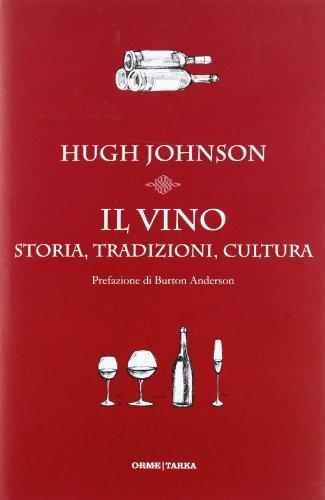 Il vino. Storia, tradizioni, cultura (9788867100255) by Hugh. Johnson