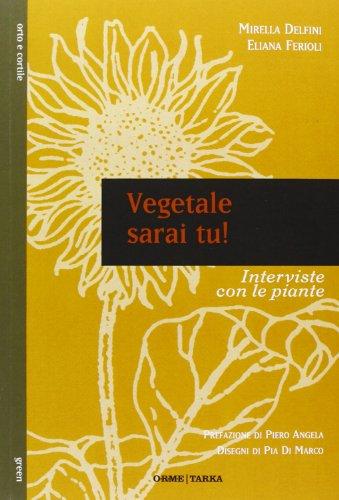 9788867100750: Vegetale sarai tu! Interviste con le piante