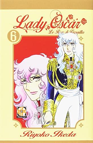 9788867125821: Lady Oscar. Le rose di Versailles: 6 (Lady collection)