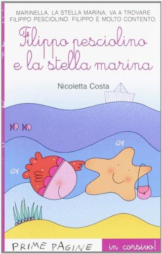 9788867140176: Prime Pagine in Italiano: Filippo Pesciolino E LA Stella Marina