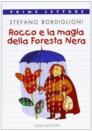 Rocco e la magia della foresta nera: Stefano Bordiglioni