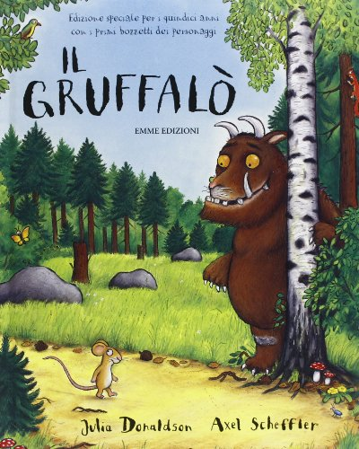 9788867141159: Il Gruffalò. Ediz. speciale per i quindici anni con i primi bozzetti dei personaggi