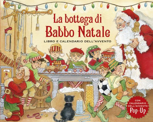 9788867141463: La bottega di Babbo Natale. Libro e calendario dell'Avvento. Libro pop-up. Ediz. illustrata