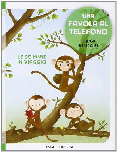 9788867142316: Le scimmie in viaggio. Una favola al telefono. Ediz. illustrata