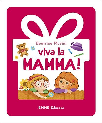 「Viva la mamma!  By Beatrice Masini」的圖片搜尋結果