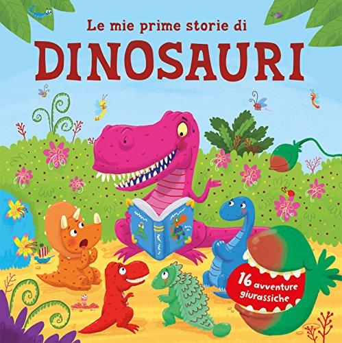 9788867146635: Le mie prime storie di dinosauri. 16 avventure giurassiche. Ediz. a colori