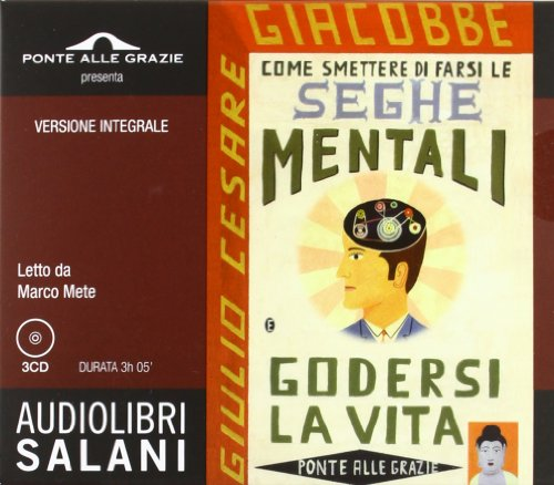9788867151530: Come smettere di farsi le seghe mentali. Audiolibro. 3 CD Audio