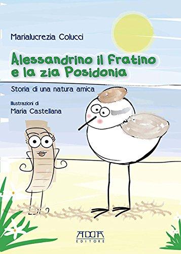 Alessandrino il Fratino e la Zia Posidonia. Storia di una Natura Amica.