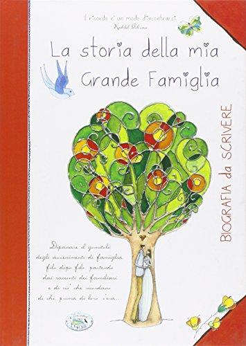 La storia della mia grande famiglia. Biografia da scrivere.: Autori Vari