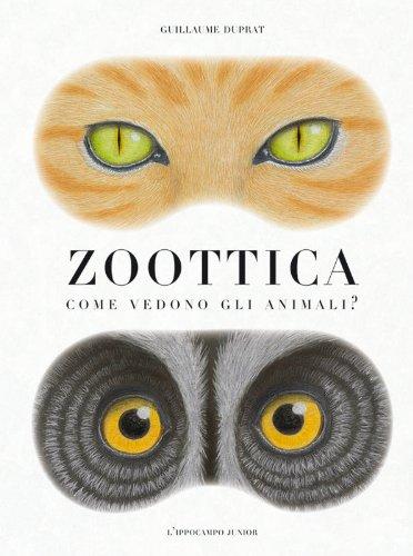 9788867221097: Zoottica. Come vedono gli animali?