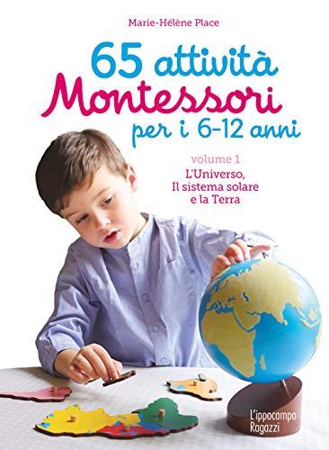 9788867223091: 65 attività Montessori per i 6-12 anni. L' universo, il sistema solare e la Terra (Vol. 1)