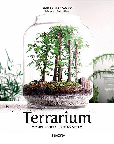 9788867223114: Terrarium. Mondi vegetali sotto vetro