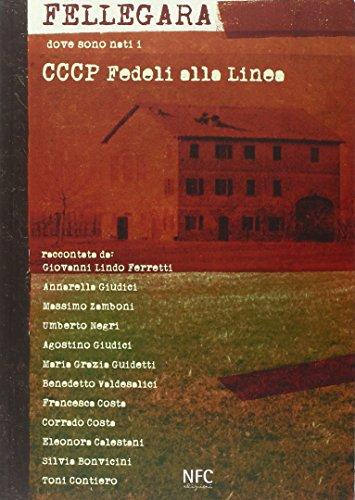 9788867260782: Fellegara. Dove sono nati i CCCP Fedeli alla linea. Ediz. illustrata
