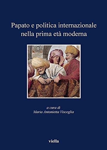 9788867280193: Papato e politica internazionale nella prima età moderna