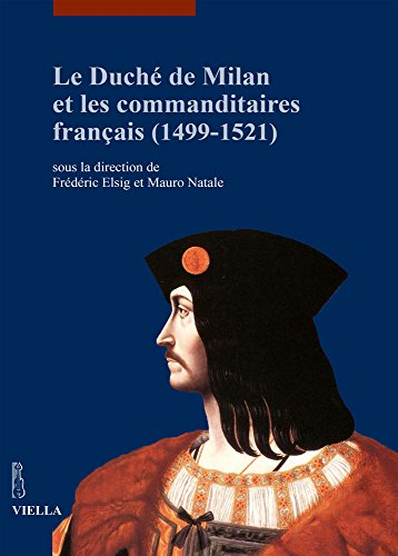 9788867280513: Le duché de Milan et les commanditaires français (1499-1521)