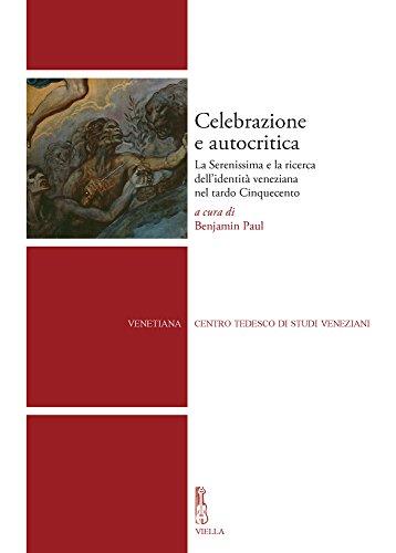 Celebrazione e autocritica : la Serenissima e
