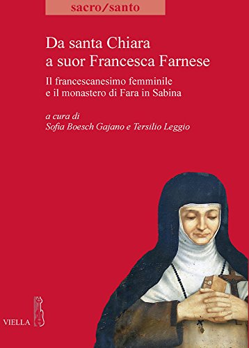Da santa Chiara a suor Francesca Farnese.: S. Boesch Gajano,