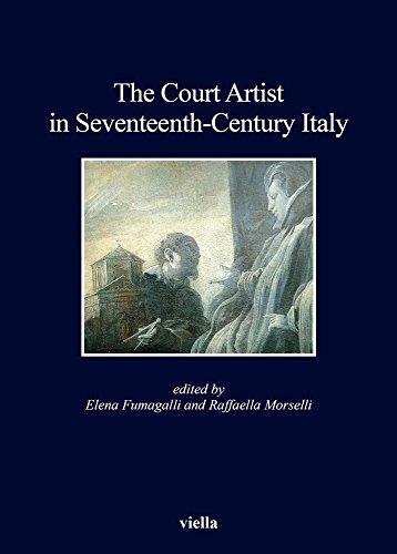 9788867282760: The Court Artist in Seventeenth-century Italy (Kent State University European Studies)