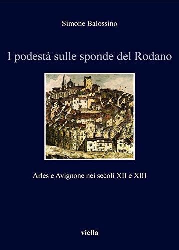 9788867283309: I Podesta Sulle Sponde Del Rodano