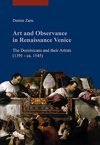 9788867283385: Art and Observance in Renaissance Venice: The Dominicans and Their Artists (1391 - Ca. 1545) (I Libri Di Viella, Arte)