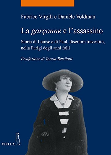 9788867284023: La garçonne e l'assassino. Storia di Louise e di Paul, disertore travestito, nella Parigi degli anni folli