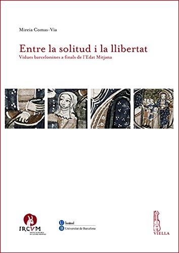 9788867285112: Entre la solitud i la llibertat. Vidues barcelonines a finals de l'Edat Mitjana (Ircum. Medieval cultures)