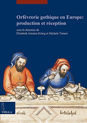 9788867285754: Orfevrerie Gothique En Europe: Production Et Reception (I Libri Di Viella. Arte / Etudes Lausannoises D'Histoire de) (French Edition)