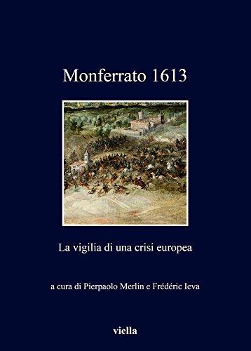 9788867286126: Monferrato 1613. La vigilia di una crisi europea (I libri di Viella)
