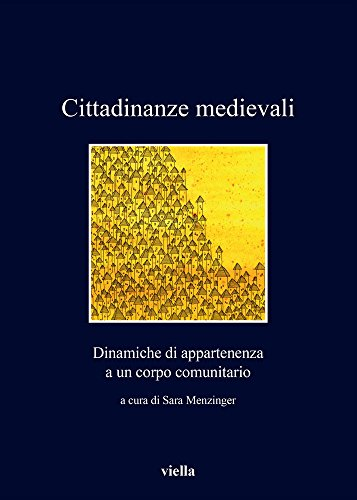 Cittadinanze Medievali: Dinamiche Di Appartenenza a Un: Carocci, Sandro; Kirshner,