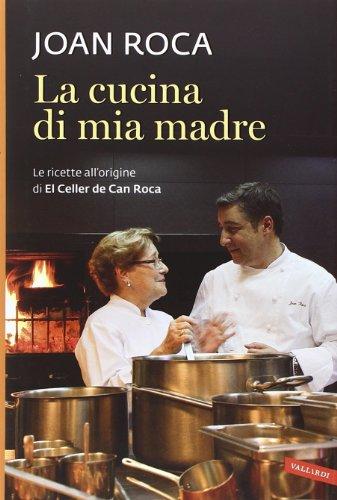 9788867313112: La cucina di mia madre. Le ricette all'origine di El Celler de Can Roca (Personaggi)