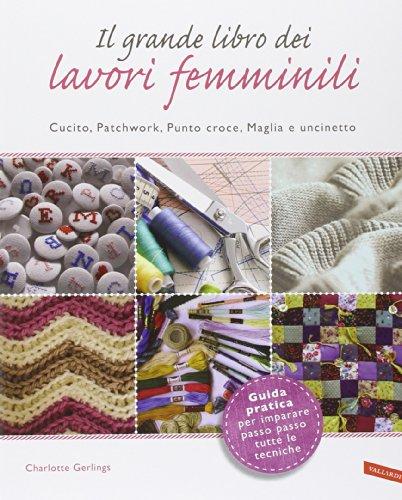 Il grande libro dei lavori femminili. Cucito,: Gerlings, Charlotte