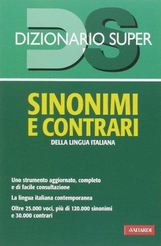 9788867314416: Dizionario sinonimi e contrari della lingua italiana (Dizionario Super)