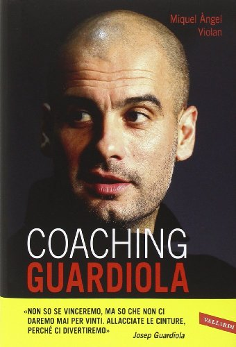 9788867314423: Coaching Guardiola