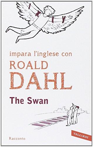 9788867314522: The swan. Impara l'inglese con Roald Dahl