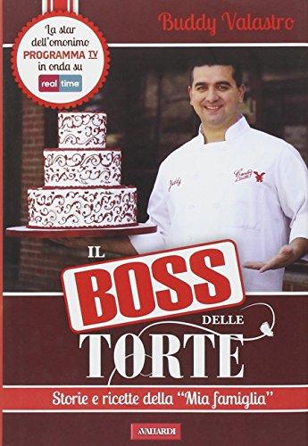 9788867315024: Il boss delle torte. Storie e ricette della �mia famiglia� (Personaggi)