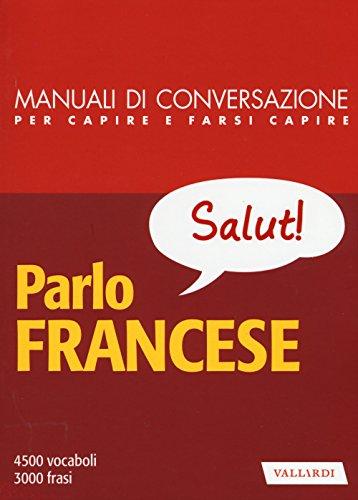 9788867317622: Parlo francese. Manuale di conversazione con pronuncia figurata