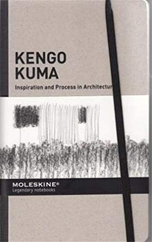 9788867324934: Moleskine Inspiration and Process Kengo Kuma (Inspiration and Process in Architecture)