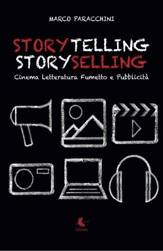9788867353101: Storytelling Storyselling - Cinema Letteratura Fumetto e Pubblicità (Italian Edition)