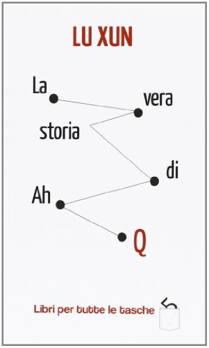 La vera storia di Ah Q (886740217X) by Xun Lu
