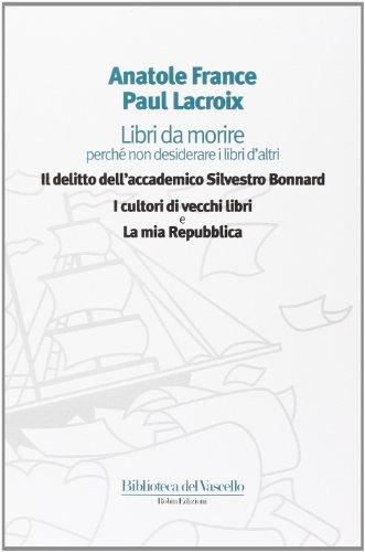 Libri da morire perché non desiderare i: Anatole France; Paul