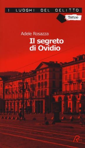 9788867403752: Il segreto di Ovidio. Le inchieste di Marco Gervasi: 2 (I luoghi del delitto)