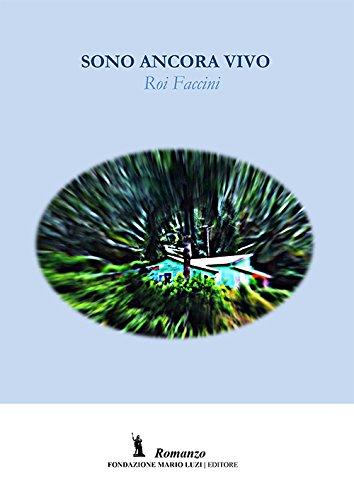 Sono ancora vivo: Roi Faccini