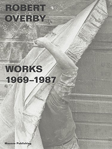 Robert Overby: Works 1969-1987: Overby, Robert (Artist)/