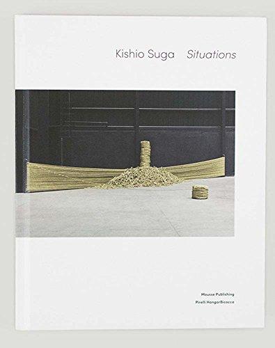 Kishio Suga: Situations: Suga, Kishio