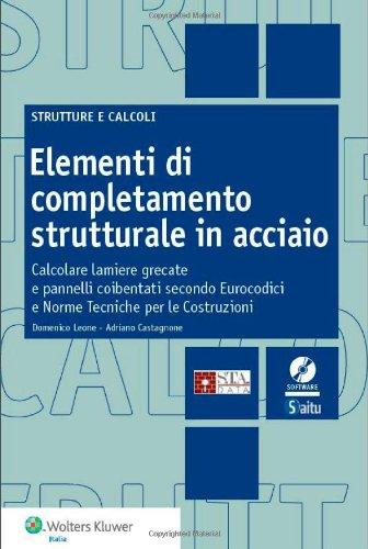 Elementi di completamento strutturale in acciaio. Calcolare: Adriano Castagnone; Domenico